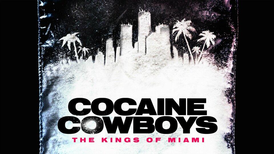 Cocaine Cowboys: The Kings of Miami - Netflix