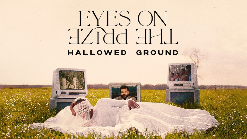 Eyes on the Prize: Hallowed Ground - HBO Max