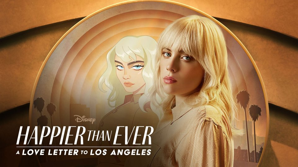 Happier Than Ever: A Love Letter to Los Angeles - Disney+