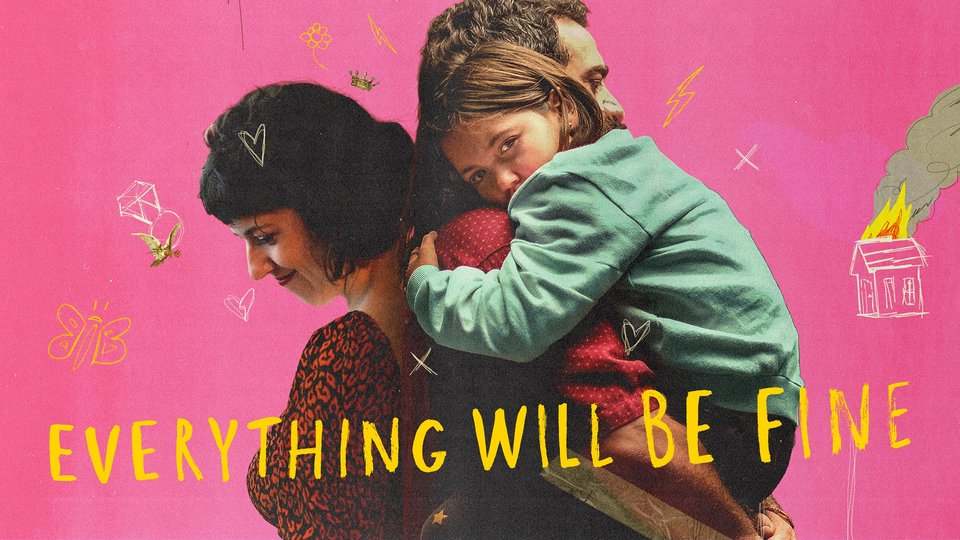 Everything Will Be Fine - Netflix
