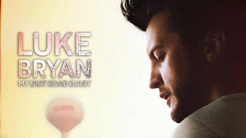 Luke Bryan: My Dirt Road Diary - IMDb TV