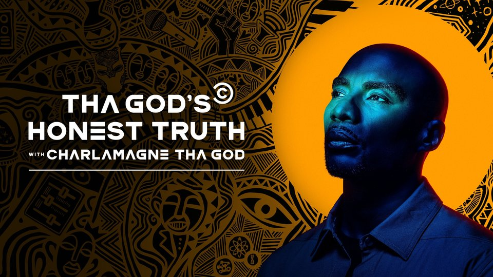 Tha God's Honest Truth With Charlamagne Tha God - Comedy Central