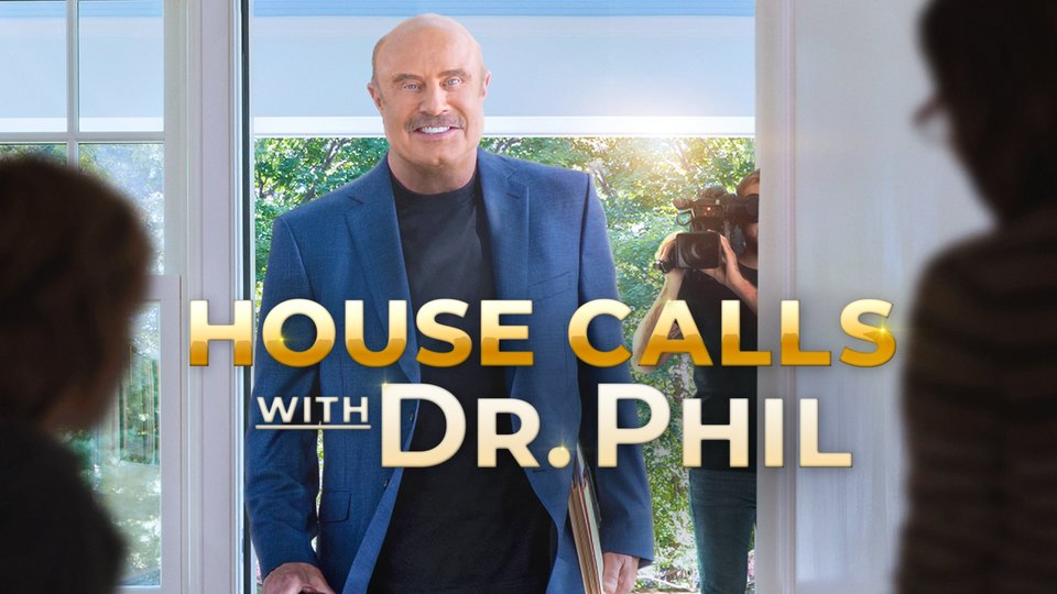 House Calls With Dr. Phil - CBS