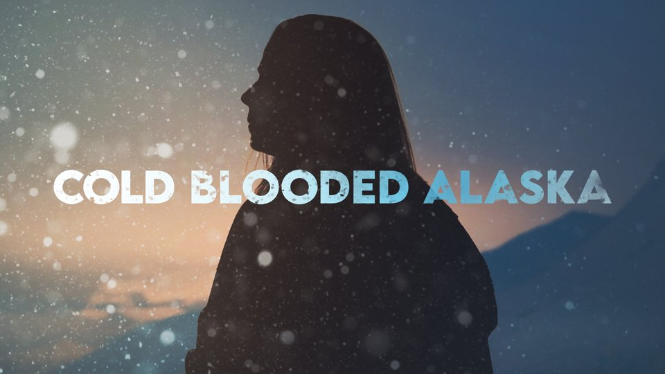 Cold Blooded Alaska - Discovery+