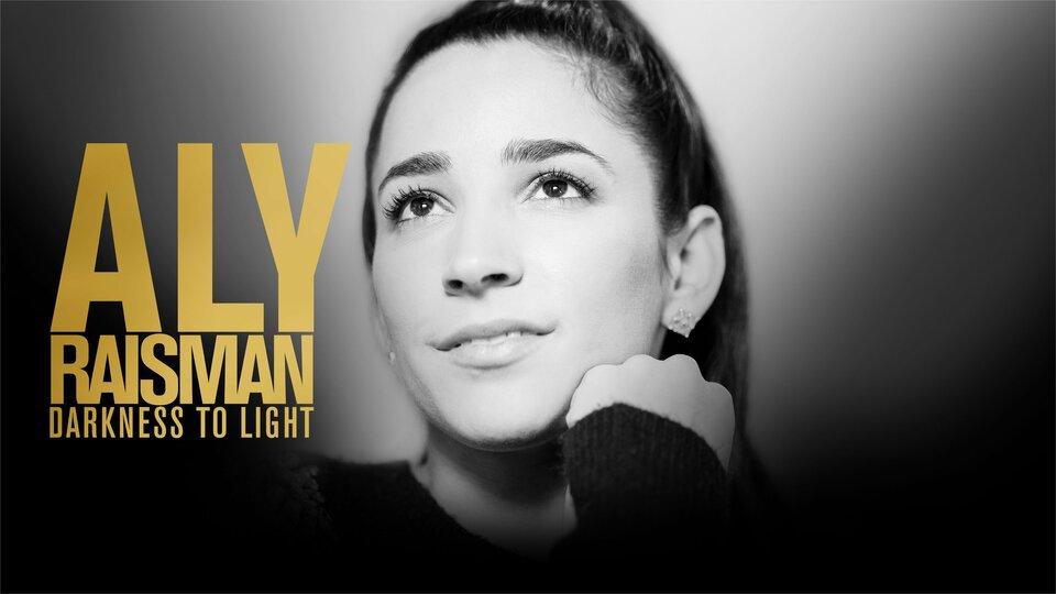 Aly Raisman: Darkness to Light - Lifetime