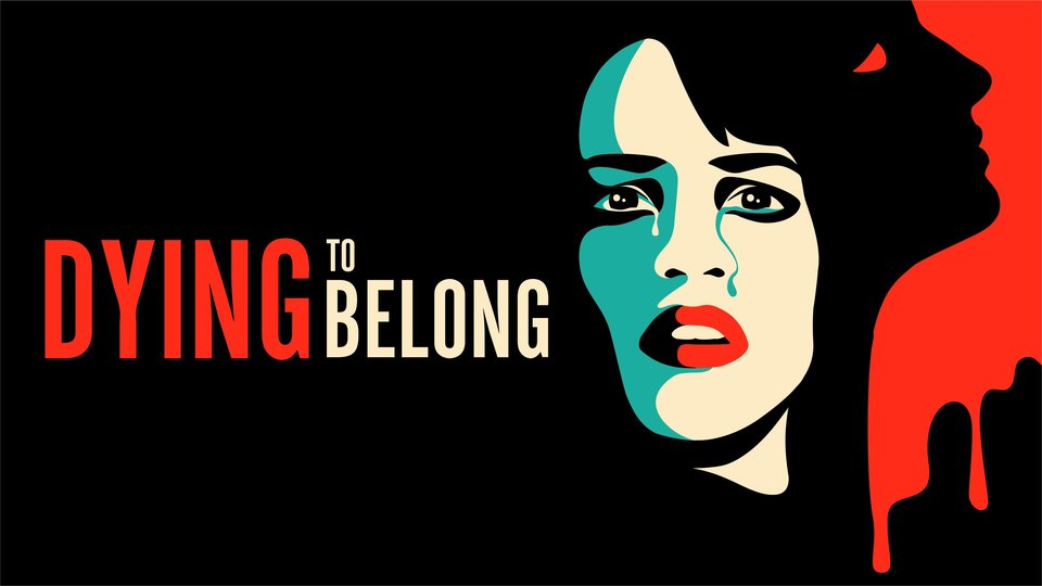 Dying to Belong (2021) - Lifetime