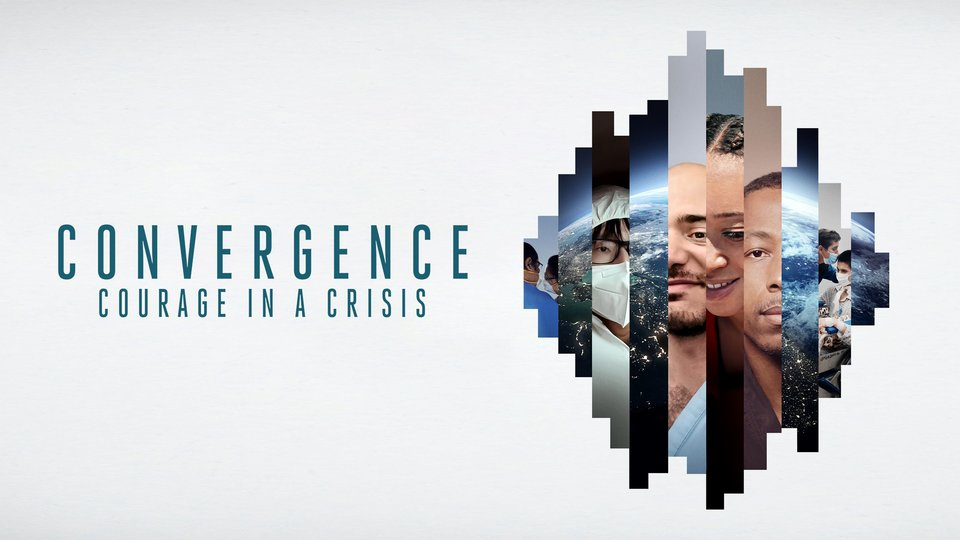 Convergence: Courage in a Crisis - Netflix