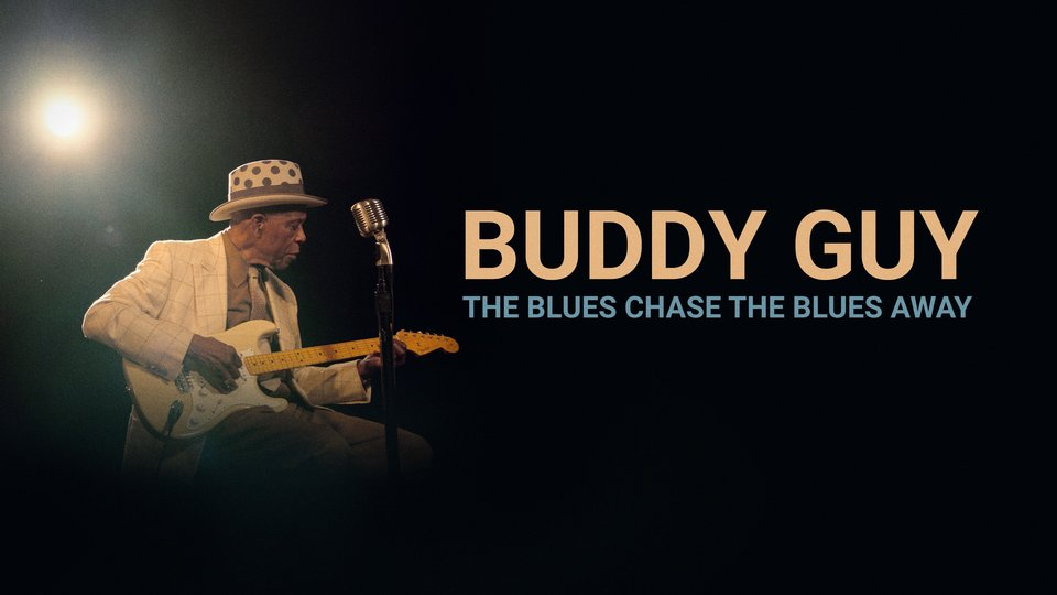 Buddy Guy: The Blues Chase the Blues Away - PBS