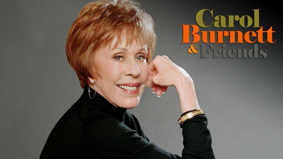 Carol Burnett and Friends - Syndicated