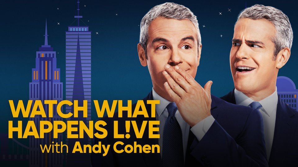 Watch What Happens Live With Andy Cohen - Bravo