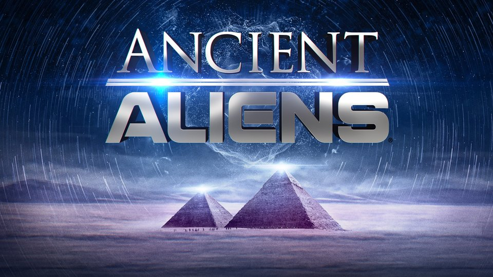 Ancient Aliens - History Channel