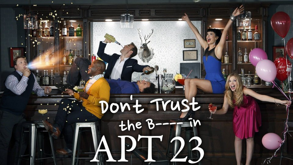 Don't Trust the B---- in Apartment 23 - ABC