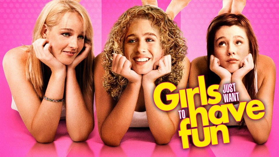 Girls Just Want to Have Fun ()