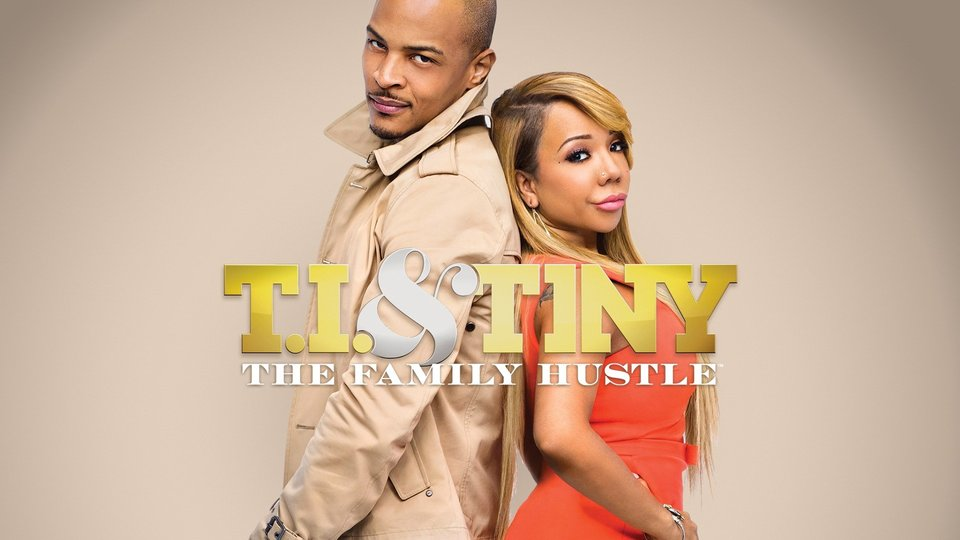 T.I. and Tiny: The Family Hustle - VH1