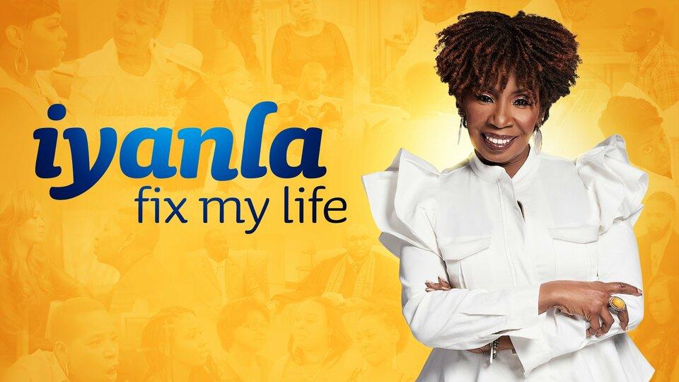 Iyanla: Fix My Life - OWN