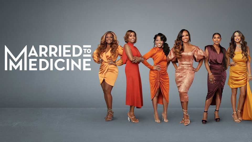Married to Medicine (Bravo)