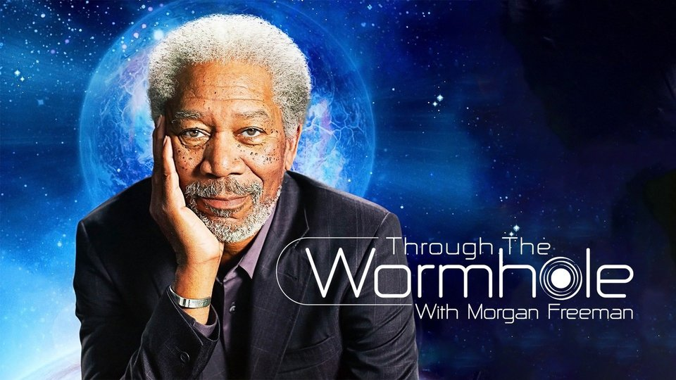 Through the Wormhole With Morgan Freeman - Science Channel