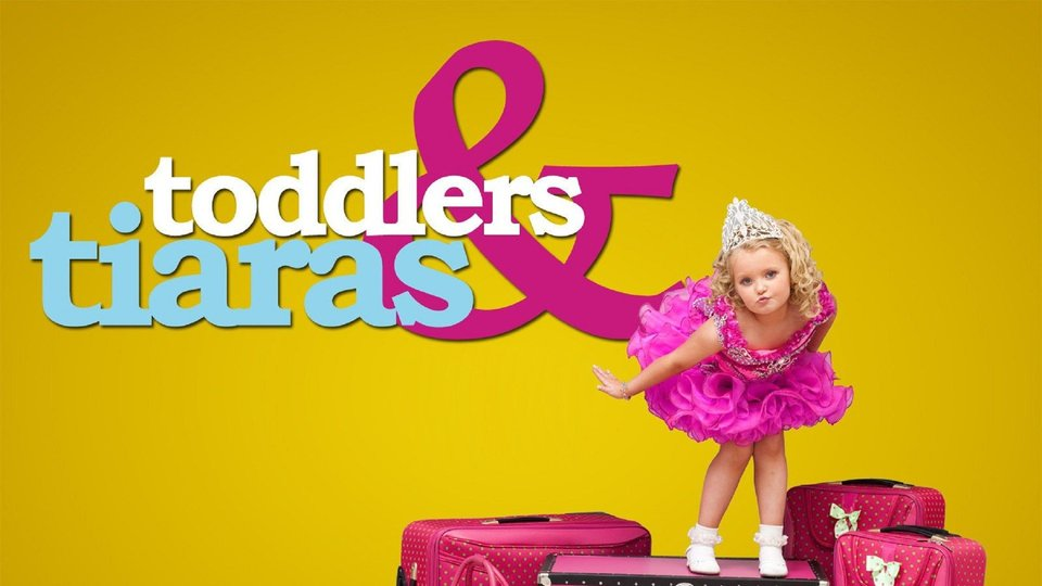Toddlers & Tiaras - TLC